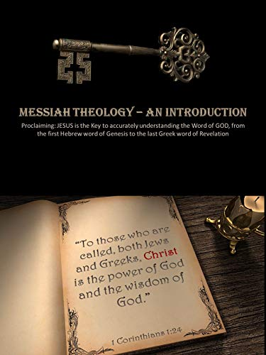 MESSIAH Theology: An Introduction