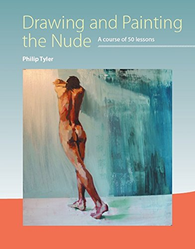 Drawing and Painting the Nude: A Course of 50 Lessons (English Edition)