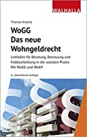 WoGG - Das neue Wohngeldrecht: Leitfaden fuer Beratung, Betreuung und Fallbearbeitung in der sozialen Praxis; Mit WoGG und WoGV