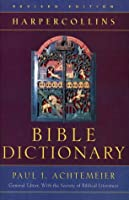 The HarperCollins Bible Dictionary: Revised Edition
