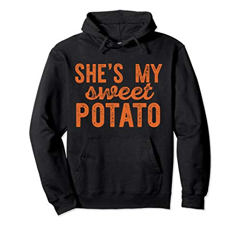 SHE'S MY SWEET POTATO Funny Thanksgiving Couple Meme Gift Pullover Hoodie