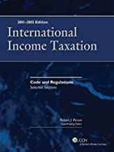 International Income Taxation: Code and Regulations - Selected Sections (2011-2012) by Robert J. Peroni Coordinating Editor Richard C. Pugh Contributng Editor Charles H. Gustafson (2011-07-13)