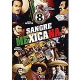 Sangre Mexicana (8 Pack) Jalisco Nunca Pierde, Ahora Soy Rico, Juan Pistolas, Que Me Toquen Las Golondrinas, Nos Lleva La Tristeza, El Caballo Bayo, Cuando Quiere Un Mexicano, Juan Sin Miedo.