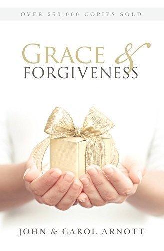 Grace And Forgiveness by JohnAndamp;Carol Arnott (2015-05-12)