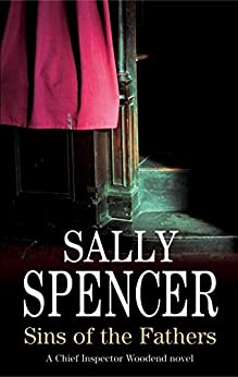 Sins of the Fathers (A Chief Inspector Woodend Mystery Book 16) by [Sally Spencer]