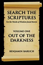 Search the Scriptures: For the Word of Wisdom Found Therein (OUT OF THE DARKNESS) (Volume 1)