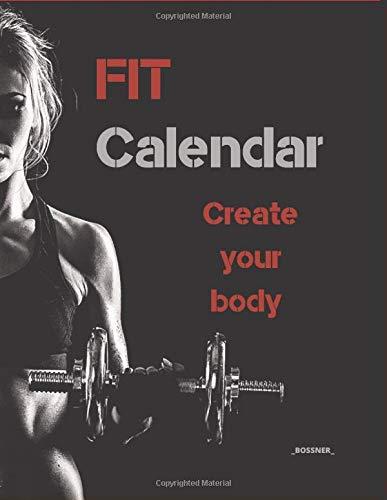 FIT Calendar: Calendar 2020 Create your body