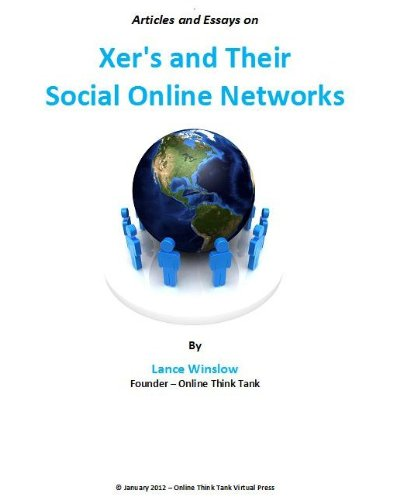 X'ers and Their Social Online Networks - Articles and Essays (Lance Winslow Internet Series - Social Networks) (English Edition)