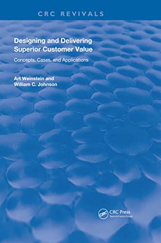Designing and Delivering Superior Customer Value: Concepts, Cases, and Applications (Routledge Revivals) (English Edition)