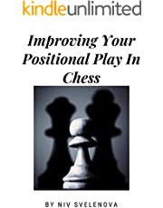 Improving Your Positional Play In Chess (English Edition)