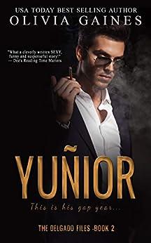 Yuñior (The Delgado Files Book 2) by [Olivia Gaines, Terri Blackwell]