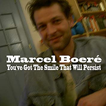 You've Got the Smile That Will Persist