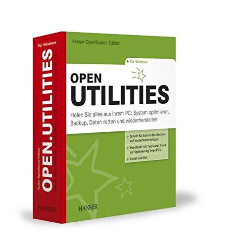 Hanser OpenSource Edition open.Utilities: Holen Sie alles aus Ihrem PC: Daten retten und wiederherstellen, Backup, System optimieren, Dateien verwalten
