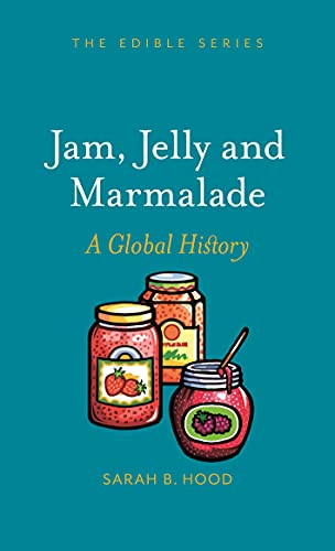 Image of Jam, Jelly and Marmalade: A Global History (Edible)
