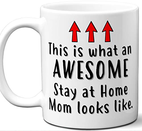 Gift For Stay at Home Mom. Funny This is What An Awesome Looks Like Mug. Cool, Cute, Unique Coffee Mug, Tea Cup Idea for Men, Women, Birthday, Christmas, Coworker.