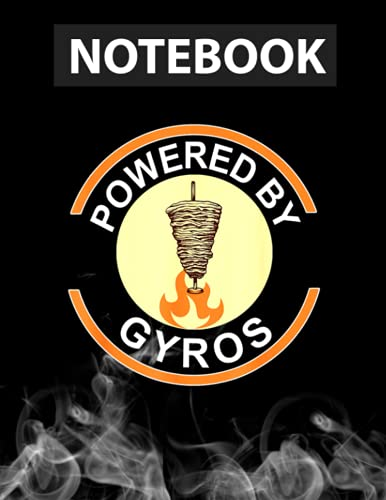 Powered By Gyros Funny Gyros Grill Greek Food Lover Notebook CollegeRuled / 130 Pages / Large 8.5''x11''