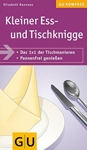 Kleiner Ess- und Tischknigge (GU Kompass Gesundheit)
