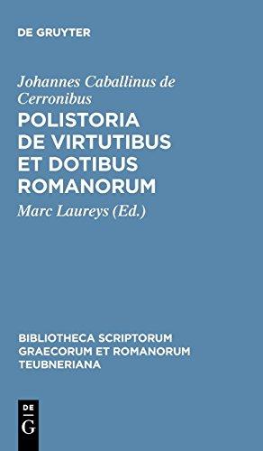 Polistoria De Virtutibus Et Dotibus Romanorum PDF Books