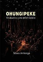 Ohungipeki: Onakuziwa Yetu Moshiitalelo