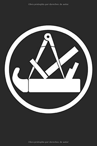 Símbolo de la artesanía de carpintero: Carpenter Carpenter Guild Sign Regalos Cuadrícula de puntos del cuaderno punteada (formato A5, 15,24 x 22,86 cm, 120 páginas)