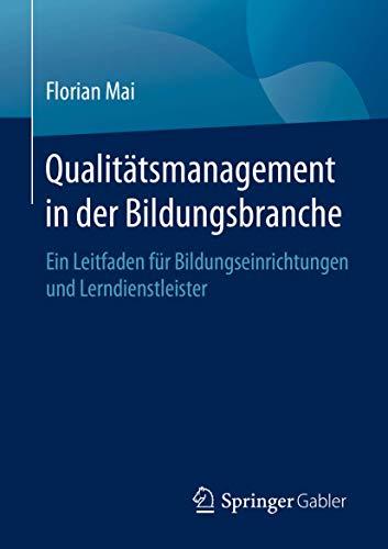 Qualitätsmanagement in der Bildungsbranche: Ein Leitfaden für Bildungseinrichtungen und Lerndienstleister
