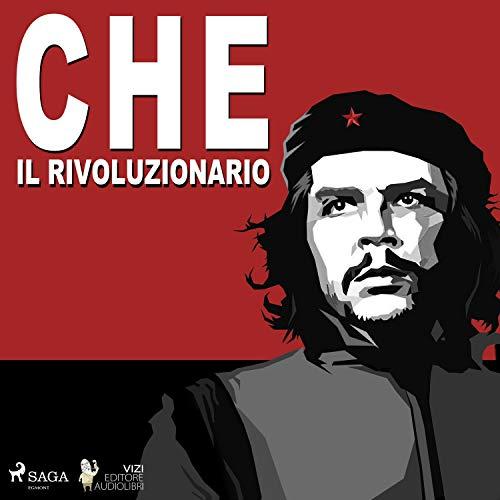 Che Guevara, il rivoluzionario copertina
