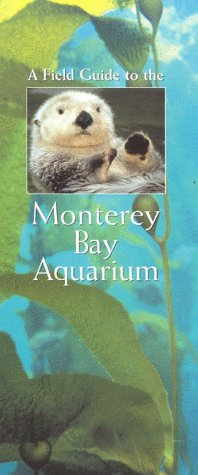 A Field Guide to the Monterey Bay Aquarium