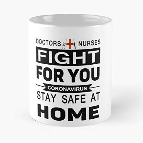 Stay Safe At Home Doctors And Nurses Fight Coronavirus Classic Mug - Gift The Office 11 Ounces Funny White Coffee Mugs Rafan