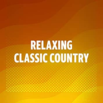 Relaxing Classic Country