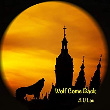 Wolf Come Back