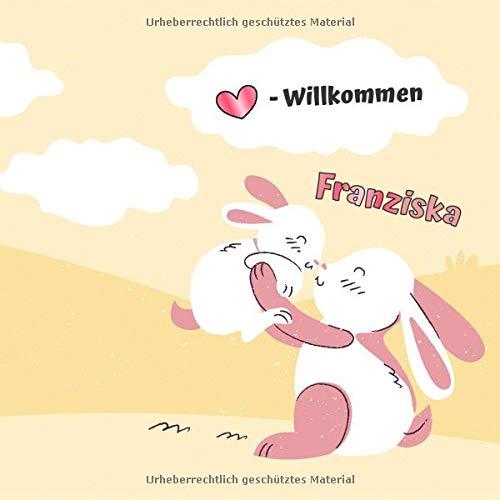 Herzlich Willkommen Franziska: Babygeschenke mit Namen Mädchen / Geburtsgeschenk Ideen / Namensgeschenk Baby / Babygeschenke personalisiert zur Geburt