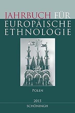 Jahrbuch für Europäische Ethnologie. Dritte Folge 10- 2015. Polen