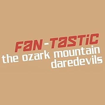 Fan-Tastic: The Ozark Mountain Daredevils (Re-Recordings)