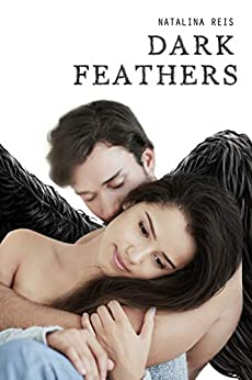 Dark Feathers: A Paranormal Angel Romance by [Natalina Reis]