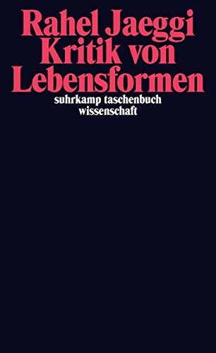 Kritik von Lebensformen (suhrkamp taschenbuch wissenschaft)