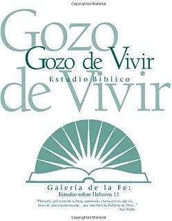 Galería de la Fe: Estudio sobre Hebreos 11 (Estudios Bíblicos Gozo de Vivir) (Spanish Edition)