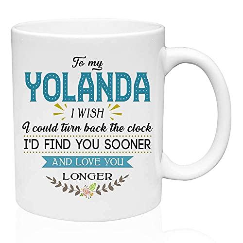 Taza de regalos de San Valentín para mi Yolanda Desearía poder retroceder el reloj Te encontraría antes y te amaría más tiempo - Regalo divertido para mi esposa, ideas de regalos para San Valentín, An