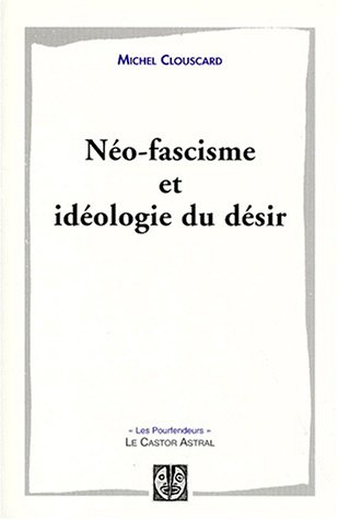Neo-fascisme et ideologie du desir