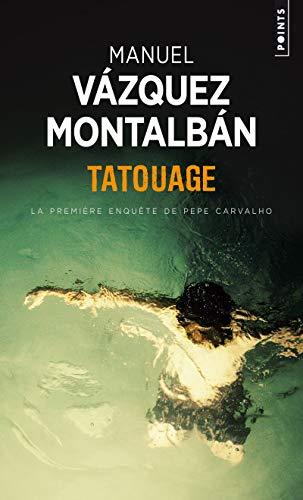 Tatouage. La première enquête de Pepe Carvalho