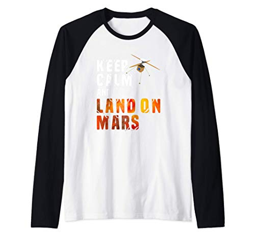 Keep Calm And Land On Mars Helicopter Ingenuity Camiseta Manga Raglan