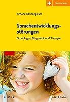 Sprachentwicklungsstoerungen: Grundlagen, Diagnostik und Therapie