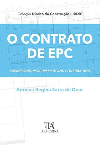 O Contrato de EPC: Engineering, Procurement and Construction