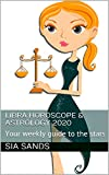Libra Horoscope & Astrology 2020: Your weekly guide to the stars (Horoscopes 2020 Book 7)