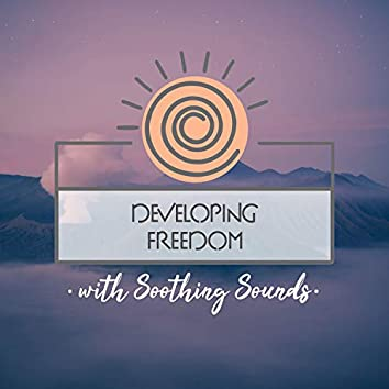 Developing Freedom with Soothing Sounds