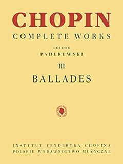 Ballades: Chopin Complete Works Vol. III
