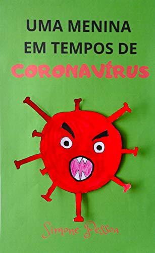 Livro infantil: UMA MENINA EM TEMPOS DE CORONAVÍRUS (Portuguese Edition)