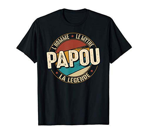 Homme Cadeau Papou lHomme le Mythe la Légende T-Shirt