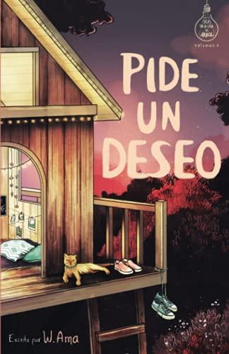 Pide un deseo (Serie Ideas en la casa del árbol. Volumen 8): Novela infantil-juvenil. Lectura de 8-9 a 11-12 años. Literatura Ficción. Libros para niñas y niños. (Spanish Edition)