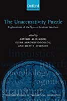 The Unaccusativity Puzzle : Explorations of the Syntax-Lexicon Interface: Explorations of the Syntax-Lexicon Interface (Oxford Studies in Theoretical Linguistics)
