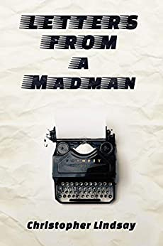 Letters from a Madman by [Christopher Lindsay]
